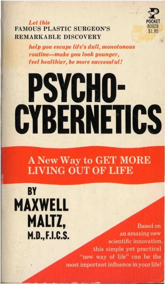 Pyscho Cybernetics is a book written by Dr. Maxwell Maltz.