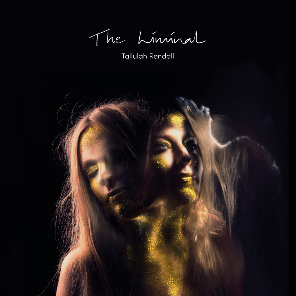 Singer-Songwriter Tallulah Rendall and The Liminal Album
